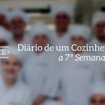 Diário de um Cozinheiro Careca*: a 7ª Semana