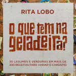 """Rita Lobo lança seu novo livro """"O Que Tem na Geladeira?"""""""
